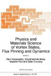 Physics and Materials Science of Vortex States, Flux Pinning and Dynamics - R. Kossowsky, Shyamalendu Bose