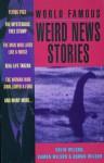 World Famous Weird News Stories - Colin Wilson, Damon Wilson, Rowan Wilson, Damon Wilson and Rowan Wilson. Wilson Colin
