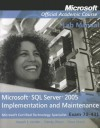 Microsoft SQL Server 2005 Implementation and Maintenance Lab Manual: Microsoft Certified Technology Specialist Exam 70-431 - MOAC (Microsoft Official Academic Course, Joseph L. Jordan