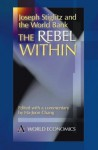 The Rebel Within: Joseph Stiglitz and the World Bank (Anthem Studies in Development and Globalization) - Ha-Joon Chang
