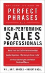 The Complete Book of Perfect Phrases for High-Performing Sales Professionals - William T. Brooks, Robert Bacal