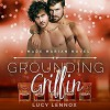 Grounding Griffin - Lucy Lennox, Michael Pauley