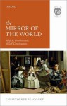 The Mirror of the World: Subjects, Consciousness, and Self-Consciousness - Christopher Peacocke