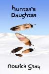 Hunter's Daughter - Nowick Gray