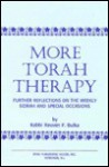 More Torah Therapy: Further Reflections On The Weekly Sidrah And Special Occasions - Reuven P. Bulka