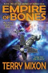Empire of Bones (Book 1 of The Empire of Bones Saga) - Terry Mixon