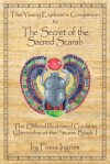 The Young Explorer's Companion to The Secret of the Sacred Scarab - Fiona Ingram