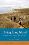 Hiking Long Island: A Comprehensive Guide To Parks And Trails - Lee McAllister