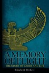 A Memory of Flight: The Story of Earth and Life - Elizabeth Beckett