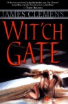 Wit'ch Gate (Banned & the Banished Book 4) - James Clemens