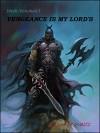 Vengeance is My Lord's: Tales of Direk, Lord of Vengeance (Direk Volumes Book 1) - Jason M Waltz