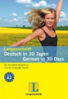 Langenscheidt Deutsch In 30 Tagen / German In 30 Days: Der Kompakte Sprachkurs / A Language Course For Beginners - Langenscheidt, Angelika G Beck
