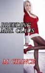 Breeding Mrs. Claus (Reindeer shapeshifter impregnation erotica) - M. Chance