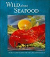 Wild about Seafood - Stoeger Publishing Co
