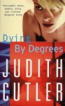 Dying By Degrees - Judith Cutler