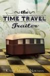 The Time Travel Trailer - Karen Musser Nortman