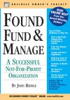 Found, Fund & Manage a Successful Not-for-Profit Organization - John Riddle
