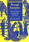 Empowerment Through Enterprise - Malcolm Harper