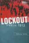 Lockout: Dublin 1913 - Padraig Yeates