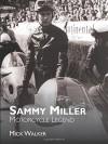 Sammy Miller: Motorcycle Legend - Mick Walker