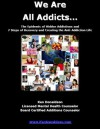 We Are All Addicts: The Epidemic of Hidden Addictions and 7 Steps of Recovery and Creating the Anti-Addiction Life - Ken Donaldson