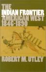 The Indian Frontier of the American West, 1846-1890 - Robert M. Utley
