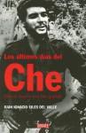 Los últimos días del Che: que el sueño era tan grande - Juan Ignacio Siles, Esteban Martin