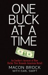 One Buck at a Time: An Insider's Account of How Dollar Tree Remade American Retail - Macon Brock, Earl Swift