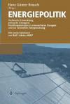 Energiepolitik: Technische Entwicklung, Politische Strategien, Handlungs Konzepte Zu Erneuerbaren Energien Und Zur Rationellen Energienutzung (German Edition) - Hans Günter Brauch, R. Linkohr