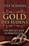 Gold des Südens 3: Die Bucht der Schmuggler (KNAUR eRIGINALS) - Ulf Schiewe