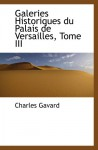 Galeries Historiques du Palais de Versailles, Tome III - Charles Gavard