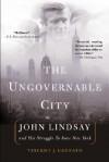 The Ungovernable City - Vincent J. Cannato