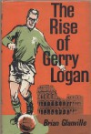 The Rise of Gerry Logan - Brian Glanville