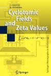 Cyclotomic Fields and Zeta Values - J. Coates, R. Sujatha