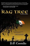 The Rag Tree: A Novel of Ireland - D.P. Costello