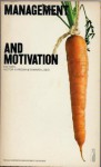Management and Motivation: Selected Readings - Victor H. Vroom, Edward L. Deci