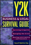 The Y2 K Business & Legal Survival Guide - Sean P. Melvin