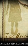 The Braid: A Short Story - Angela Yuriko Smith