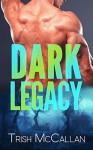 Dark Legacy (Dark Falls #3) - Trish McCallan