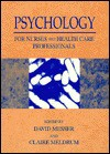 Psychology for Nurses and Health Care Professionals - David J. Messer, Claire Meldrum
