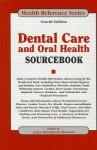 Dental Care and Oral Health Sourcebook - Joyce Brennfleck Shannon