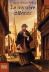 Le Mystère Eléonor - Evelyne Brisou-Pellen, Philippe Caron
