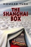 The Shanghai Box - Howard Turk