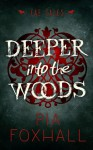 Deeper into the Woods - Pia Foxhall