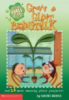 Grow a Giant Beanstalk and 15 More Amazing Plant Projects - Sandra Markle