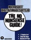 Microsoft Digital Image Suite 10: The No Nonsense Guide! - David Rivers