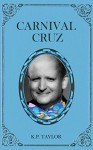Carnival Cruz (The Bad Man Trilogy Book 2) - K.P. Taylor, L.E.