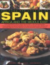 The Food and Cooking of Spain, Africa and the Middle East - Pepita Aris, Josephine Bacon, Jenni Fleetwood