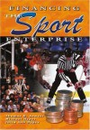 Financing the Sport Enterprise - Thomas H. Sawyer
