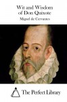 Wit and Wisdom of Don Quixote - Miguel de Cervantes, The Perfect Library